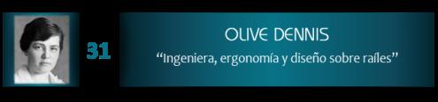 Olive Dennis, ingeniería, ergonomía y diseño sobre raíles