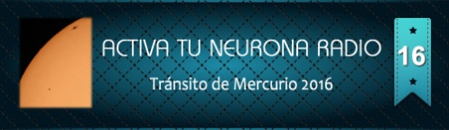 Activa Tu Neurona Radio ® Nº16 Tránsito de Mercurio