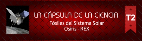 La Cápsula de la Ciencia ® Fósiles de Sistema Solar, Osiris - REX