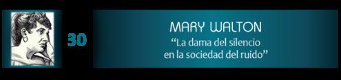Mary Walton, la dama del silencio en la sociedad del ruido
