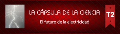 La Cápsula de la Ciencia ® Nº 160. Energía Electrica
