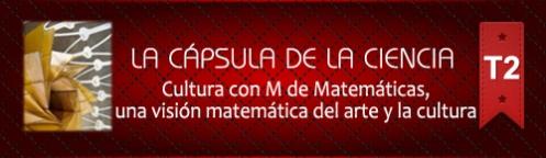 La Cápsula de la Ciencia ® Nº 182. Cultura con M de Matemáticas
