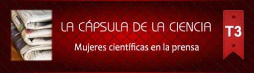 La Cápsula de la Ciencia ® Mujeres científicas en la prensa