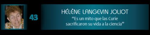 """Hélène Langevin Joliot: """"Es un mito que las Curie sacrificaron su vida a la ciencia"""""""